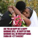 Save Your Marriage With The Perfect Marriage Spell.Call+27729833601.South Africa,Namibia,Botswana