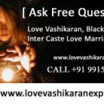 Vashikaran Specialist In Kolkata Contact Us  : +91 9915707766