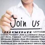 "Become A Billionaire Now By Joining ""The Illuminate Brotherhood""Call+27729833601.South Africa,Kenya,Ghana,Namibia,Botswana,Canada"