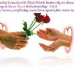 Most Powerful Love Spells That Work in Minutes - Easy Love Spells Chants Call +27836633417