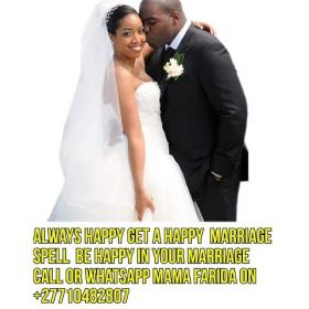 {Are u unhappy in your marriage?Use a quick Marriage Spell n enjoy it to the fullest}+27710482807.South Africa,UK,America