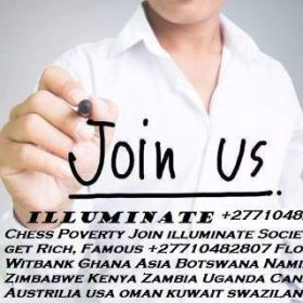 "{""Illuminati Family lures the World,Join it soon and get Rich/Famous Now""+27729833601.South Africa,Zambia,Kenya,UK,USA"