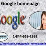 Get Google Homepage 1-844-659-2999 help from our certified technicians