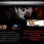 Court Case Spells to Win Any Legal Matter | Voodoo Spells to Win a Court Case - Spells to Get a Court Case Dismissed